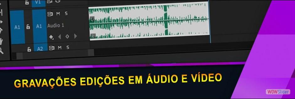 Gravação de Audio e Vídeo